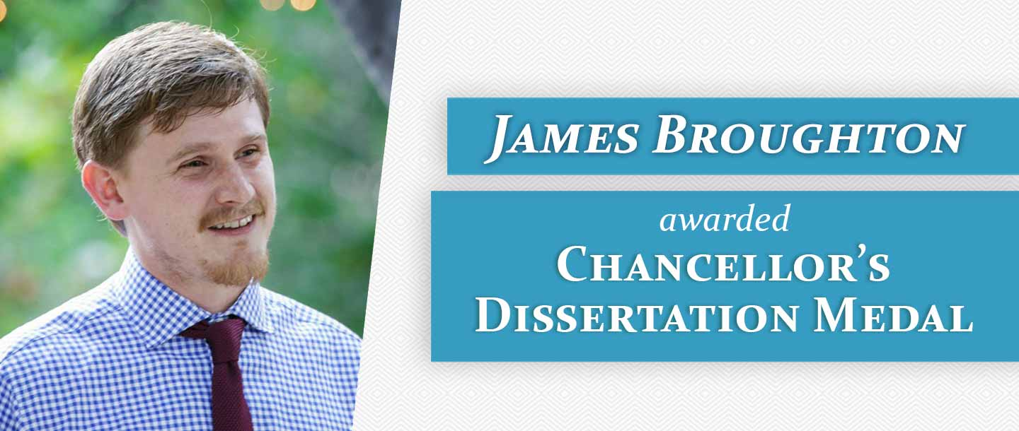 Broughton Awarded Chancellor's Dissertation Medal